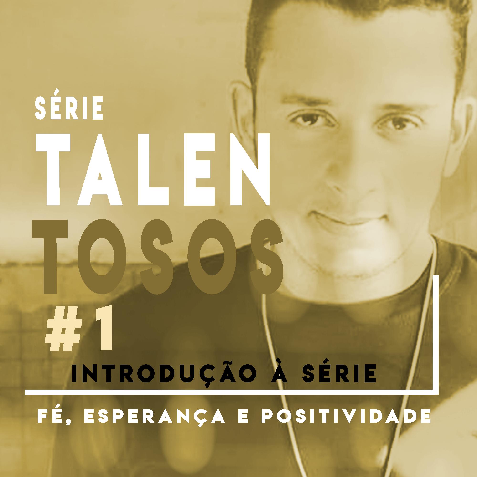 #1 Introdução à Série Talentosos