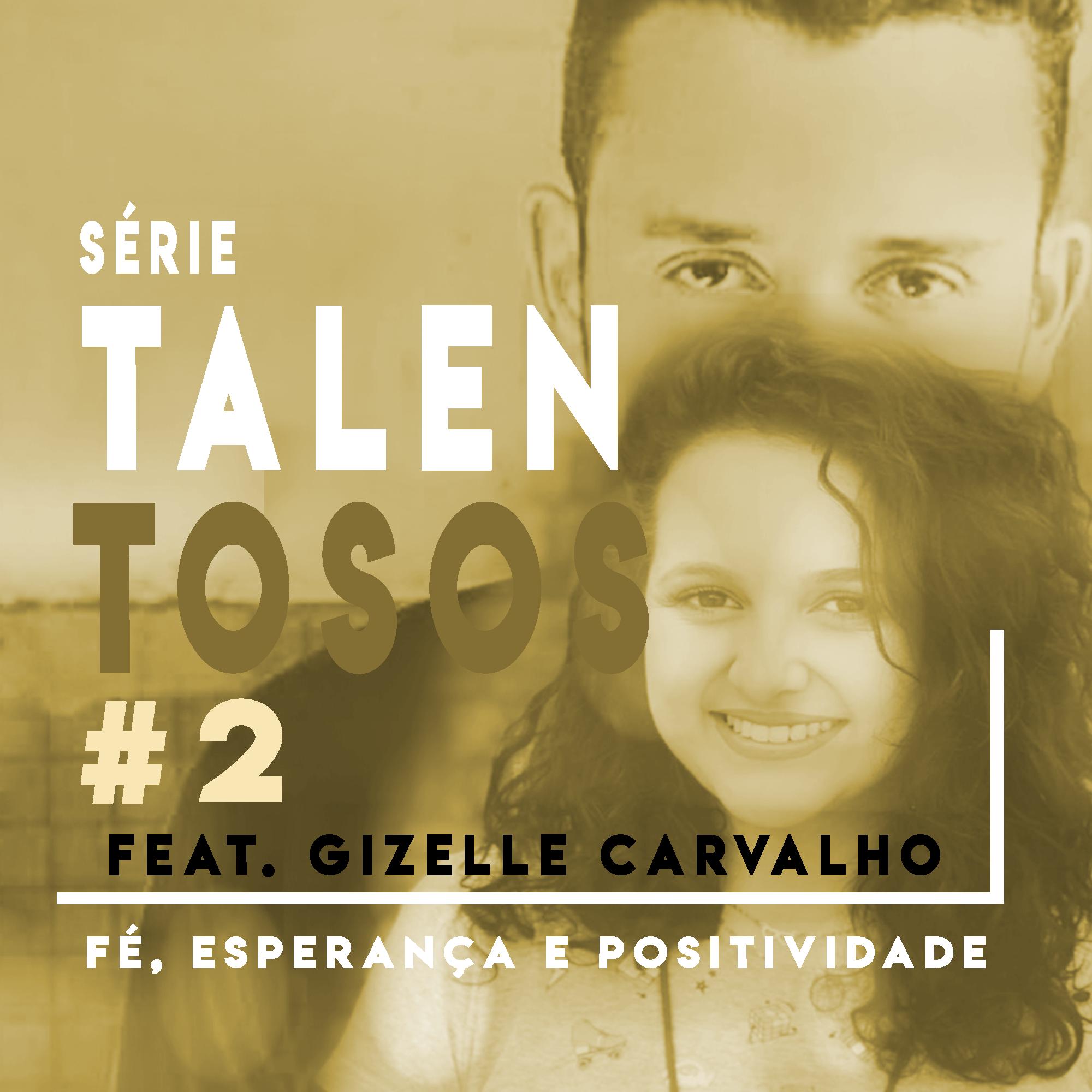 #2 A Beleza vem de Deus ft. Gizelle Carvalho